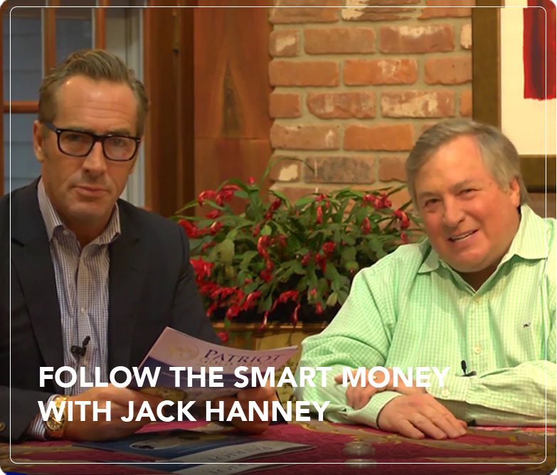 FOLLOW THE SMART MONEY WITH JACK HANNEY