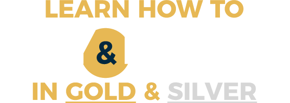 Learn how to invest in Gold and Silver